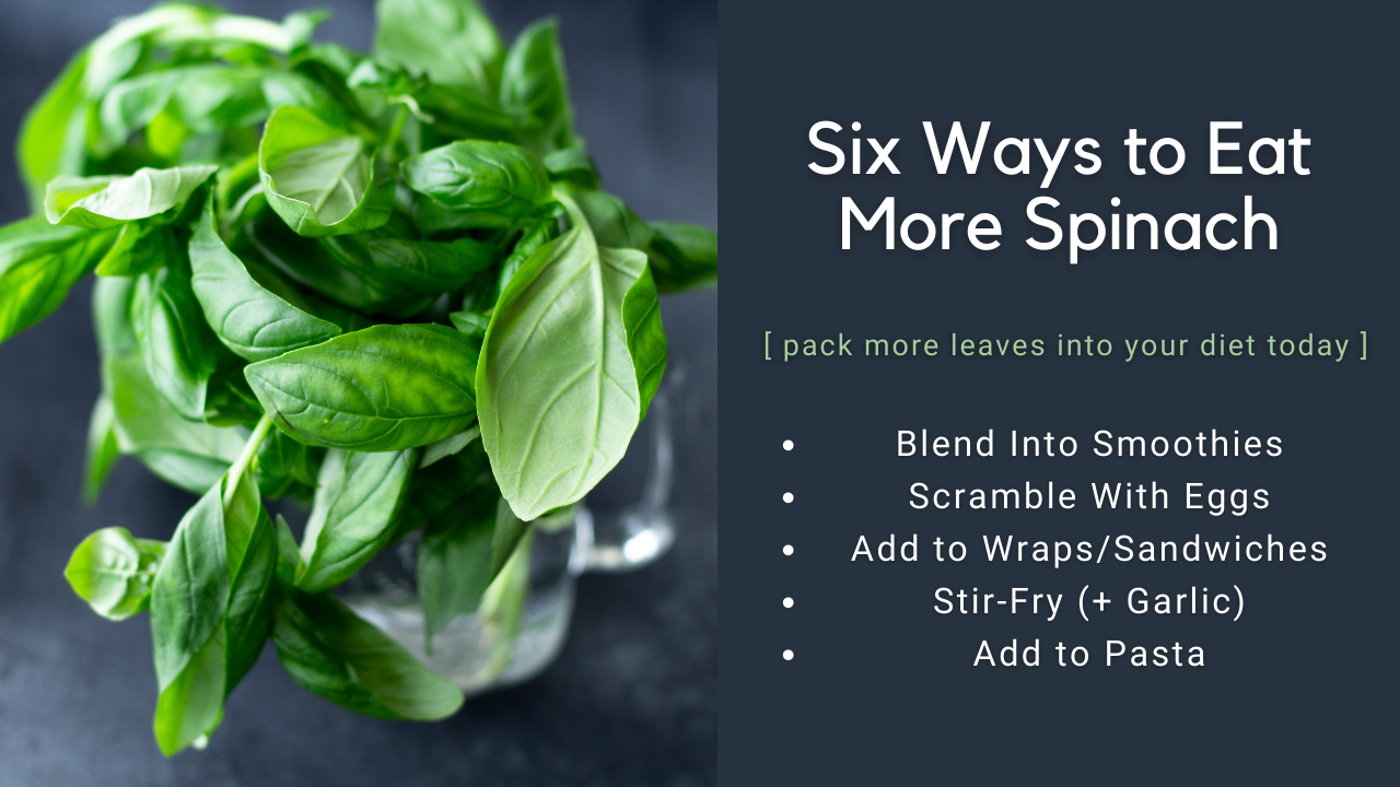 Six Ways to Eat More Spinach