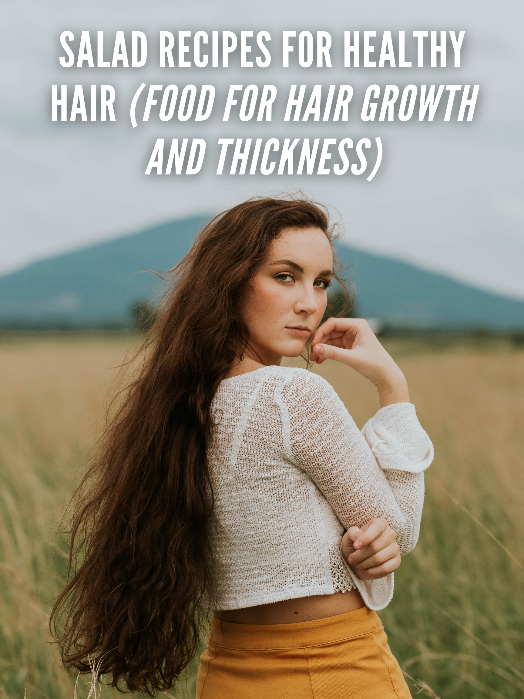 Salad Recipes for Healthy Hair